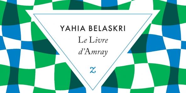 """Couverture du livre """"Le Livre d'Amray"""", roman de Yahia Belaskri, Éd. Zulma. 2018"""